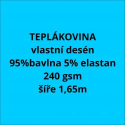 Teplákovina vlastní vzor 240 gsm- cena na kila ( 2,4m/ kg )