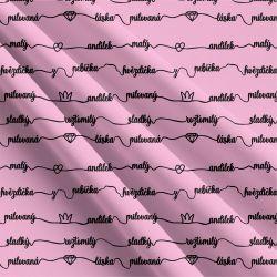 Malé lásky TEXTY  růžová-sublimační digitální tisk | DOLOMITY, Funkční úplet TORINO 140 gsm, GARZATO 200gsm- funkční úplet počesaný, Kočárkovina , LYCRA 200, Micropeach, Softshell jarní 285 gsm, Softshell letní pružný 220gsm, Softshell zimní 320 gsm